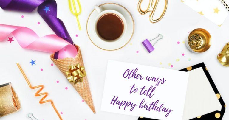 Other ways to tell Happy birthday
